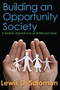 Building an Opportunity Society : A Realistic Alternative to an Entitlement State