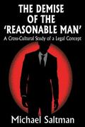 Demise of the Reasonable Man : A Cross-Cultural Study of a Legal Concept