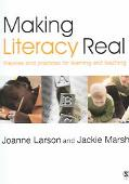 Making Literacy Real Theories and Practices for Learning and Teaching