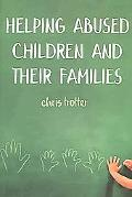 Helping Abused Children and Their Families Towards an Evidence-Based Practice Model