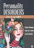 Personality Disorders Issues, Controversies, And Future Directions