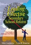 Leading Effective Secondary School Reform Your Guide To Strategies That Work
