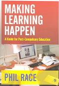 Making Learning Happen A Guide for Post-Compulsory Education