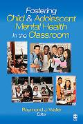 Fostering Child & Adolescent Mental Health in the Classroom