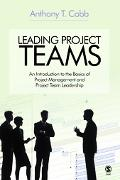 Leading Project Teams An Introduction To The Basics of Project Management and Project Team L...