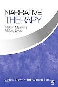 Narrative Therapy Making Meaning, Making Lives