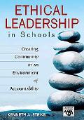Ethical Leadership in Schools: Creating Community in an Environment of Accountability (Leade...