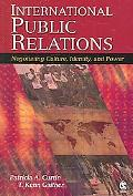 International Public Relations Negotiating Culture, Identity, And Power