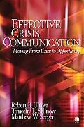 Effective Crisis Communication Moving from Crisis to Opportunity