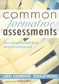 Common Formative Assessments How to Connect Standards-based Instruction And Assessment