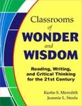 Classrooms of Wonder and Wisdom : Reading, Writing, and Critical Thinking for the 21st Century