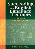 Succeeding With English Language Learners A Guide for Beginning Teachers