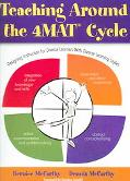 Teaching Around the 4mat Cycle Designing Instruction for Diverse Learners With Diverse Learn...