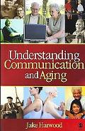 Understanding Communication and Aging Developing Knowledge and Awareness