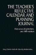 Teacher's Reflective Calendar And Planning Journal Motivation, Inspiration, And Affirmation