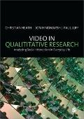 Video in Qualitative Research (Introducing Qualitative Methods series)