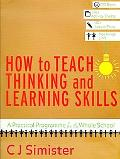 How to Teach Thinking and Learning Skills A Practical Programme for the Whole School