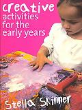 Creative Activities for the Eary Years