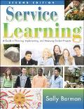 Service Learning A Guide to Planning, Implementing, And Assessing Student Projects