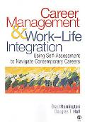 Career Management & Work/Life Integration Using Self-assessment to Navigate Contemporary Car...