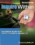 Inquire Within Implementing Inquiry-based Science Standards in Grades 3-8