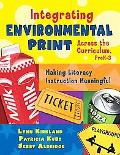 Integrating Environmental Print Across the Curriculum, Prek-3 Making Literacy Instruction Me...