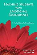 Teaching Students With Emotional Disturbance A Practical Guide for Every Teacher