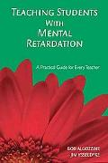 Teaching Students With Mental Retardation A Practical Guide for Every Teacher
