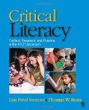 Critical Literacy Context, Research, And Practice in the K-12 Classroom