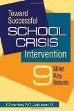 Toward Successful School Crisis Intervention 9 Key Issues