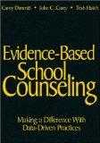 Evidence-based School Counseling Making a Difference With Data-driven Practices