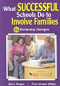 What Successful Schools Do to Help Parents Help Children Succeed: 35 Research-Based Strategi...