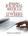 Graduate Student and Junior Faculty Guide to Writing and Publishing the Academic Article: : A Step-by-Step Workbook for Sending Your Essay to a Peer-Reviewed Journal in Twelve Weeks