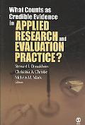 What Counts As Credible Evidence in Applied Research and Evaluation?