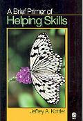 A Brief Primer of Helping Skills