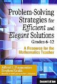 Problem-Solving Strategies for Efficient and Elegant Solutions Grades 6-12