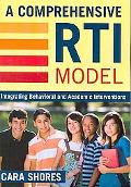 A Comprehensive RTI Model: Integrating Behavioral and Academic Interventions