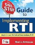 One-Stop Guide to Implementing RTI: Academic and Behavioral Interventions, K-12