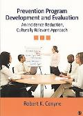 Prevention Program Development and Evaluation: An