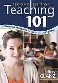 Teaching 101: Classroom Strategies for the Beginning Teacher