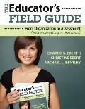 Educator's Field Guide : From Organization to Assessment (and Everything in Between)