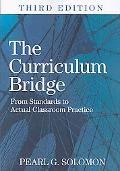 Curriculum Bridge: From Standards to Actual Classroom Practice