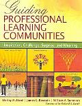 Guiding Professional Learning Communities: Inspiration, Challenge, Surprise, and Meaning