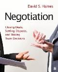 Negotiation : Closing Deals, Settling Disputes, and Making Team Decisions