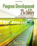 Program Development in the 21st Century: An Evidenc