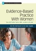 Evidence-Based Practice With Women: Toward Effective Social Work Practice With Low-Income Wo...