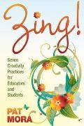 Zing! Seven Creativity Practices for Educators and Students