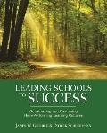 Leading Schools to Success : Constructing and Sustaining High-Performing Learning Cultures