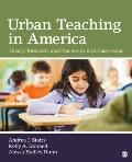 Urban Teaching in America: Theory, Research, and Practice in K-12 Cl