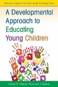 Developmental Approach to Educating Young Children